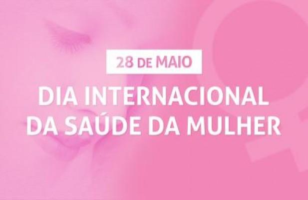 28 DE MAIO, DIA INTERNACIONAL DE LUTA PELA SAÚDE DA MULHER